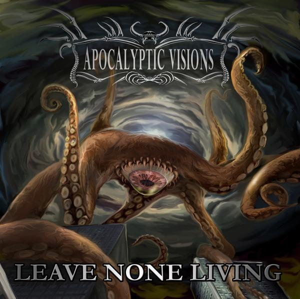 Apocalyptic Visions - Leave None Living